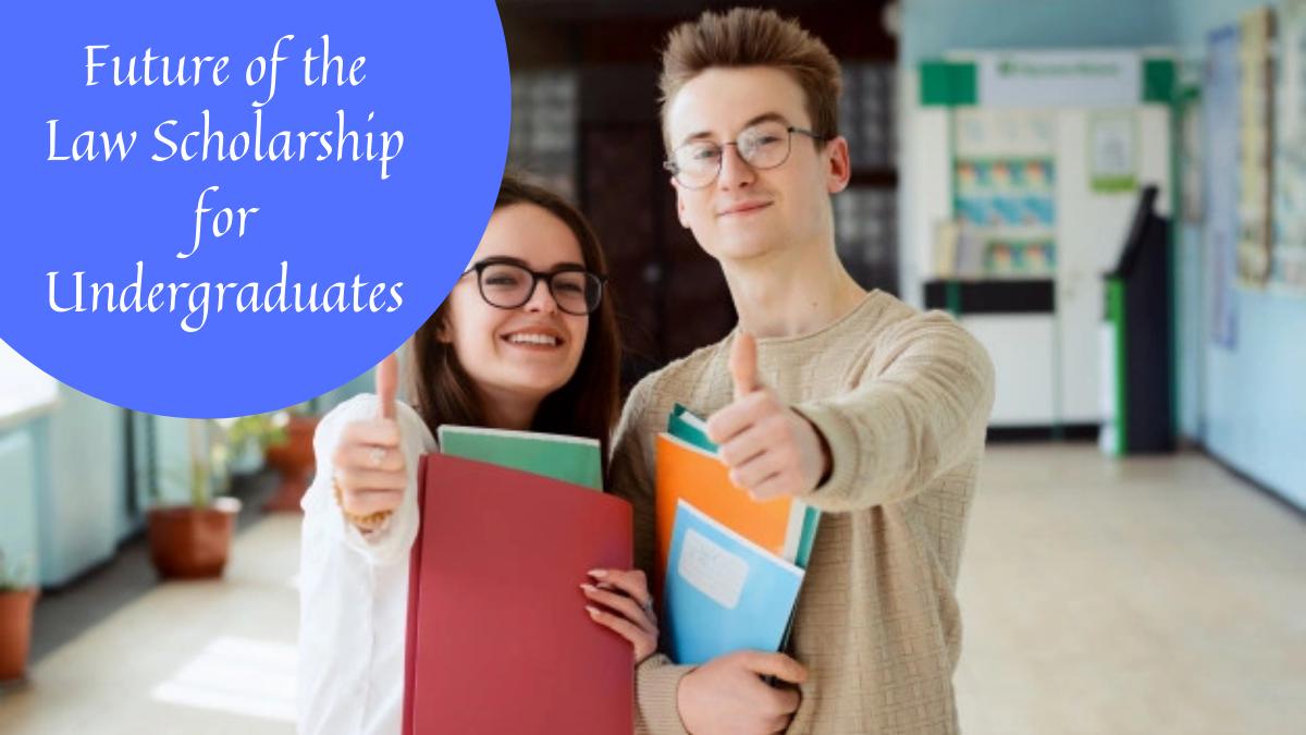 Future of the Law Scholarship for Undergraduates=