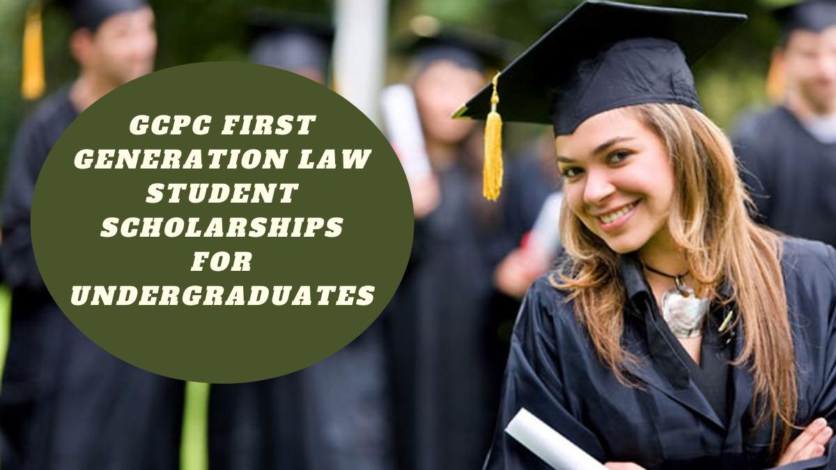 GCPC First Generation Law Student Scholarships for Undergraduates