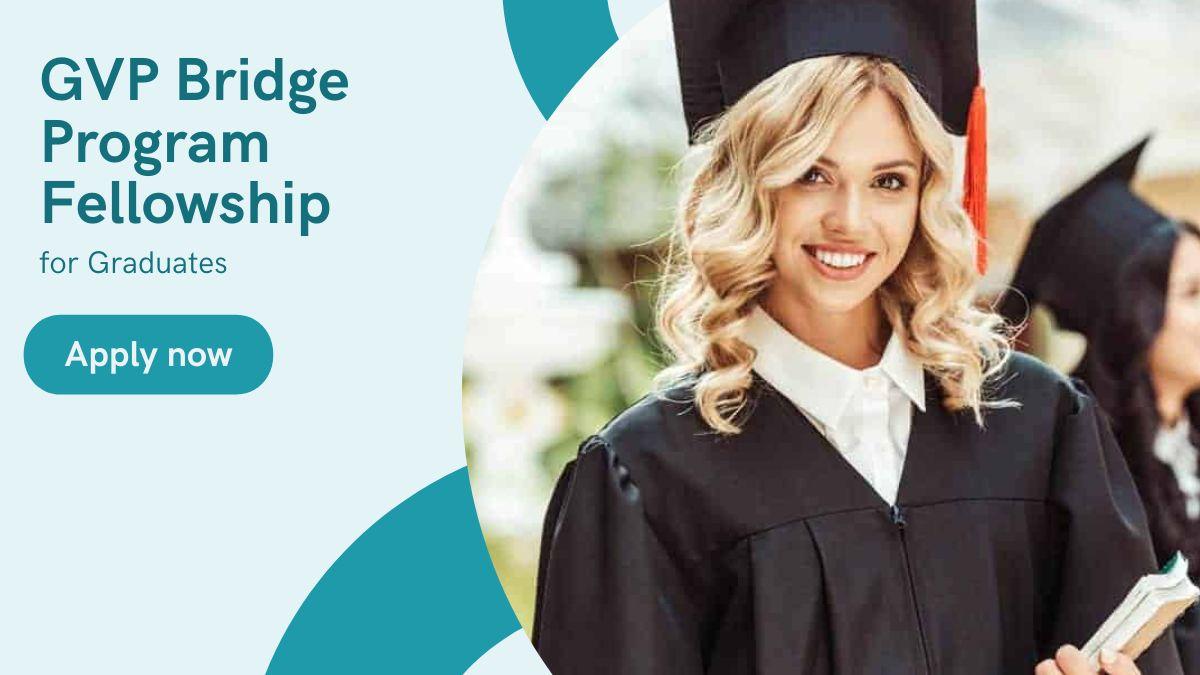 GVP Bridge Program Fellowship for Graduates