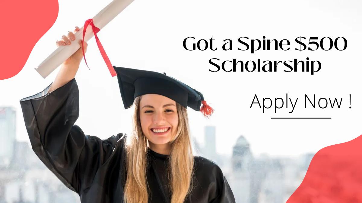 Got a Spine $500 Scholarship