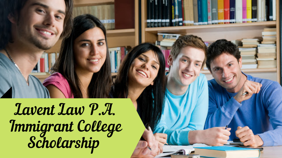 Lavent Law P.A. Immigrant College Scholarship