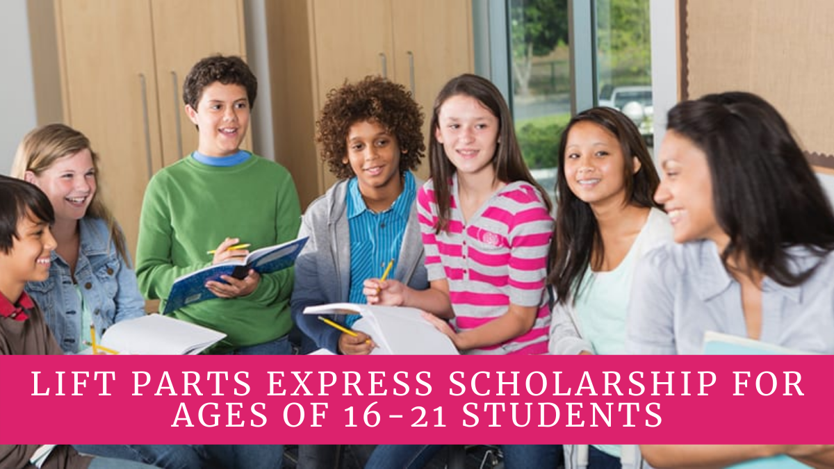 Lift Parts Express Scholarship for Ages of 16-21 Students