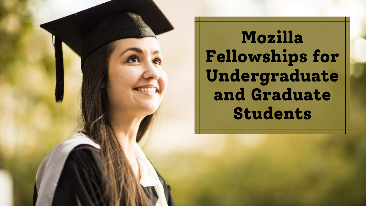 Mozilla Fellowships for Undergraduate and Graduate Students