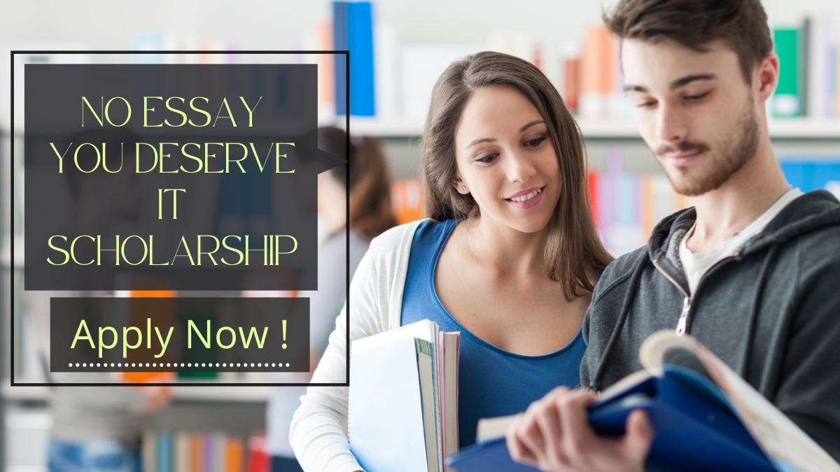 No Essay You Deserve It Scholarship