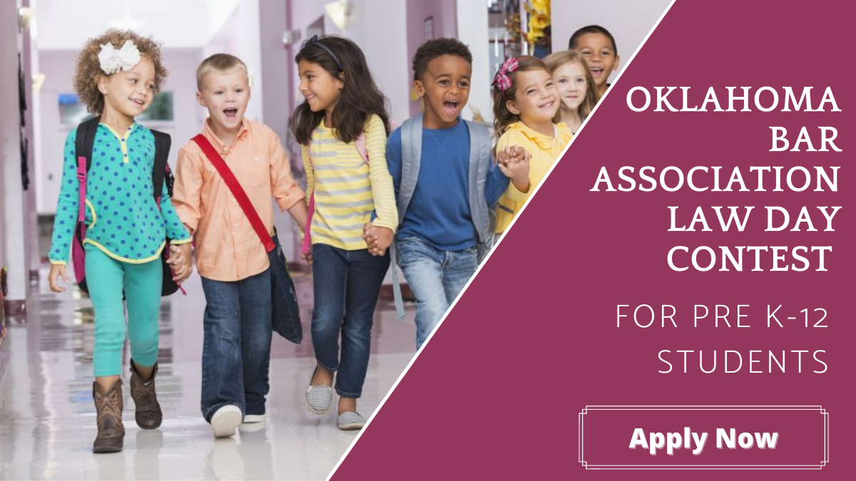 Oklahoma Bar Association Law Day Contest for Pre K-12 Students