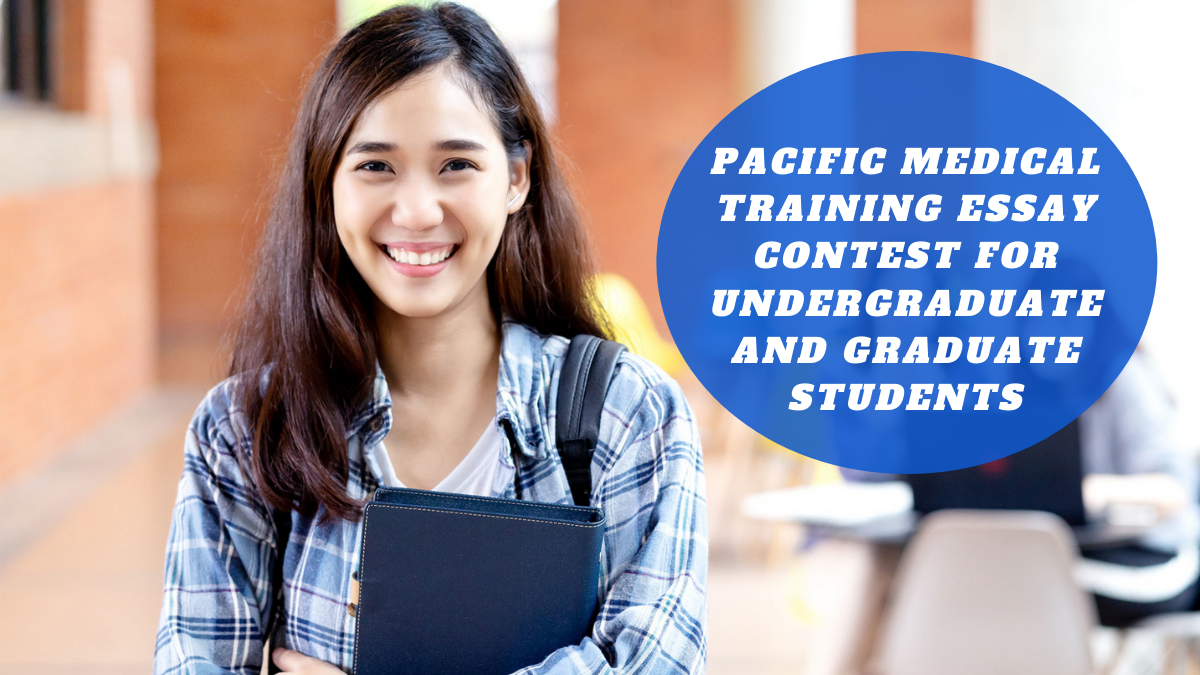 Pacific Medical Training Essay Contest for Undergraduate and Graduate Students (1)