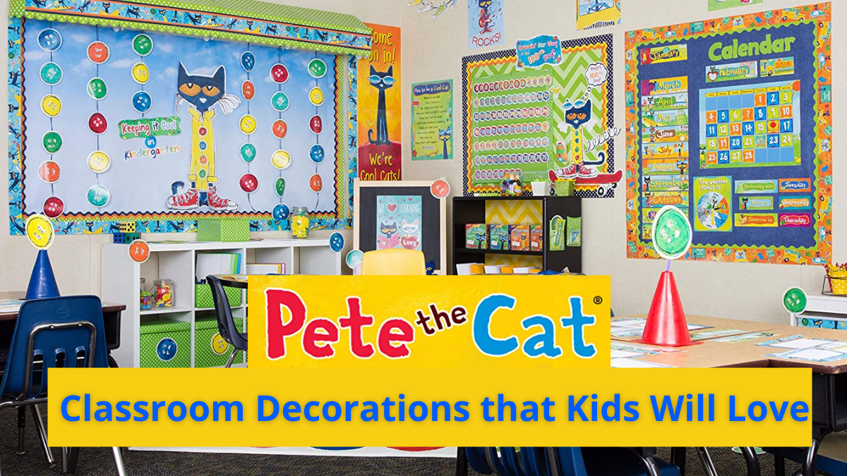 Pete the Cat Classroom Decorations that Kids Will Love