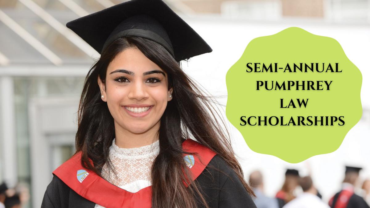 Semi-Annual Pumphrey Law Scholarships