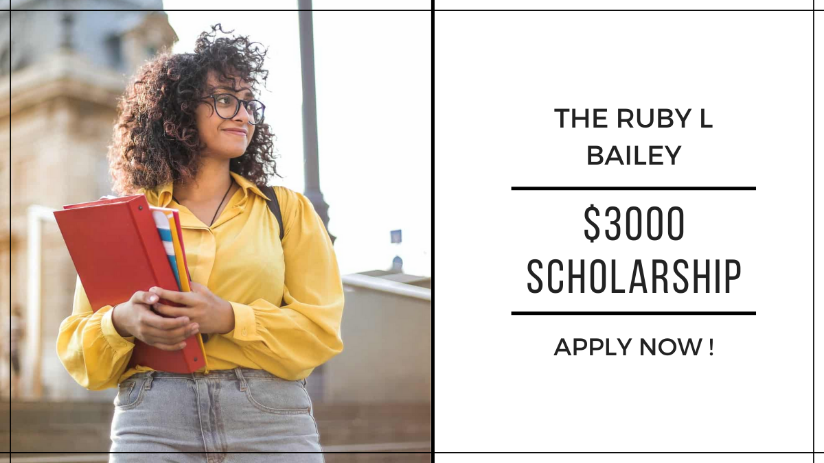The Ruby L Bailey $3000 Scholarship