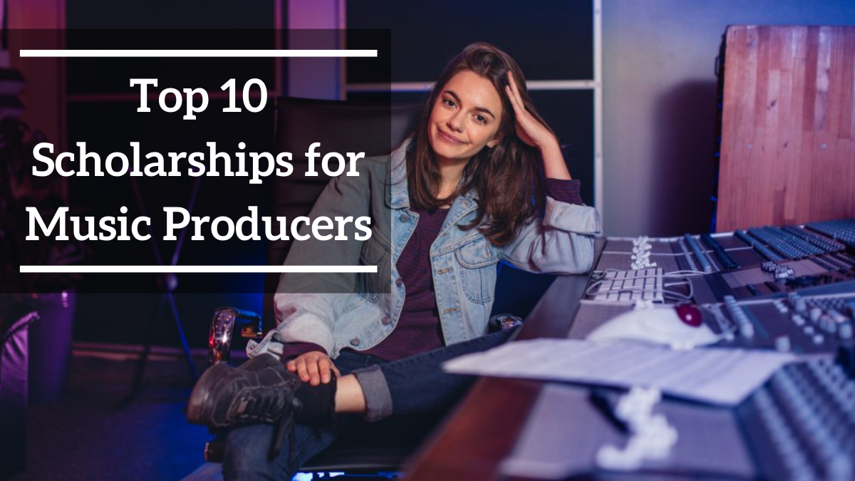 Top 10 Scholarships for Music Producers