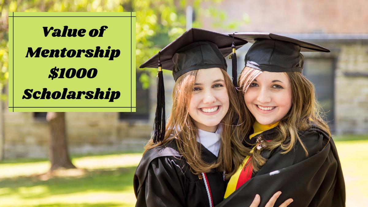 Value of Mentorship $1000 Scholarship