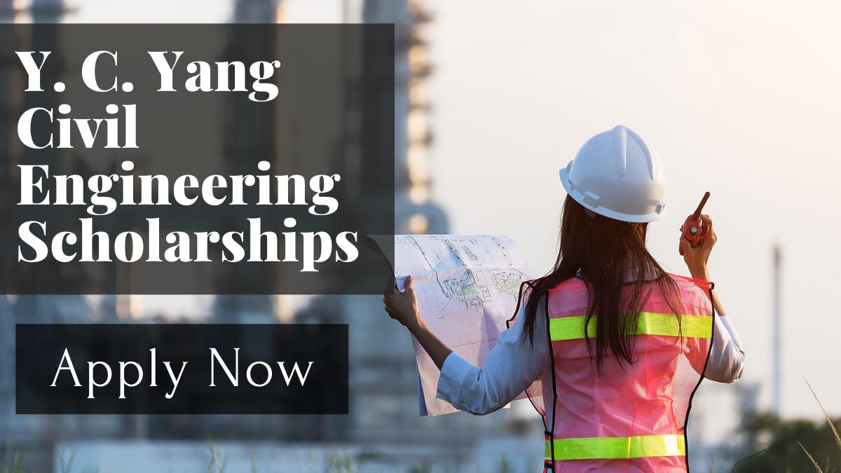 Y. C. Yang Civil Engineering Scholarships
