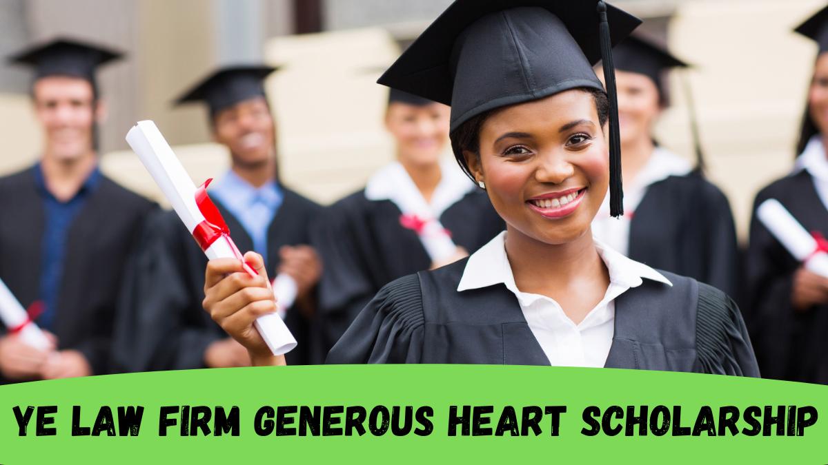 Ye Law Firm Generous Heart Scholarship